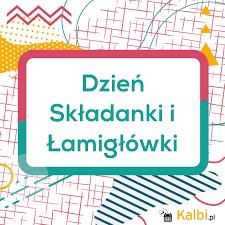 Światowy Dzień Składanki i Łamigłówki.